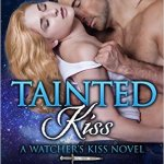 Release Day ARC Review: Tainted Kiss (Watcher's Kiss #1) by Sharon Kay ~ Excerpt