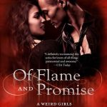 ARC Review: Of Flame and Promise (Weird Girls #6) by Cecy Robson