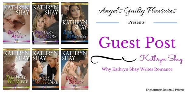GuestPost-KathrynShay-WhyIWriteRomance-angelsgp