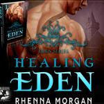 Healing Eden (Eden #2) by Rhenna Morgan {Tour} ~ Excerpt/Giveaway