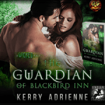 The Guardian of Blackbird Inn by Kerry Adrienne {Tour} ~ Giveaway/Excerpt