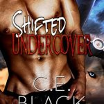 Mini Review: Shifted Undercover by C.E. Black