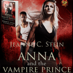 Anna and the Vampire Prince (Anna Strong Chronicles #10) by Jeanne C. Stein {Tour} ~ Giveaway