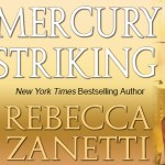 Mercury Striking (The Scorpius Syndrome #1) by Rebecca Zanetti {Tour} ~ Excerpt/Giveaway