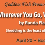 Book Blast: Wherever You Go, Were You Are by Randa Flannery ~ Giveaway/Excerpt