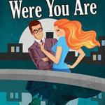 ARC Review: Wherever You Go Were You Are (Magically Yours #2) by Randa Flannery