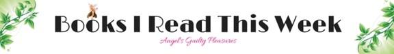 BooksIReadThisWeek-Banner00-angelsgp