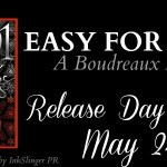 Release Day Launch: Easy For Keeps (Boudreaux #4.5)(1001 Dark Nights) by Kristen Proby ~ Excerpt