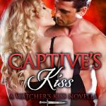 Review: Captive's Kiss (Watcher's Kiss #3) by Sharon Kay ~ Excerpt