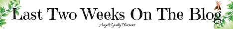 LastTwoWeeksOnTheBlog-Banner00-angelsgp