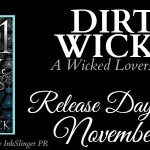 Release Day Launch: Dirty Wicked (Wicked Lovers #11.5)(1001 Dark Nights) by Shayla Black ~ Excerpt