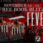 Free Blitz: Fever (Blood Moon Rising #1) by Lola Taylor ~ Giveaway/Excerpt