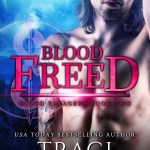 ARC Review: Blood Freed (Blood Ravagers #2) by Traci Douglass