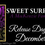 Release Day Launch: Sweet Surrender (The MacKenzie Family)(1001 Dark Nights) by Liliana Hart ~ Excerpt