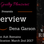 Interview: Dena Garson (When Ash Remains) ~ Giveaway
