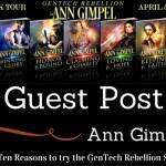 Guest Post: GenTech Rebellion Series by Ann Gimpel ~ Excerpt(s)