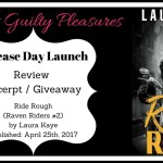 Release Day ARC Review: Ride Rough (Raven Riders #2) by Laura Kaye ~ Giveaway/Excerpt