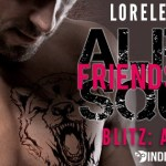 Release Blitz: Alpha Squad: Friends & Foes by Lorelei Moone ~ Giveaway/Excerpt