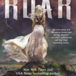 Audiobook Review: Roar (Stormheart #1) by Cora Carmack (Narrator: Soneela Nankani)