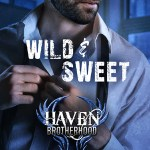 Review: Wild & Sweet (Haven Brotherhood #2) by Rhenna Morgan