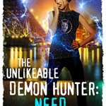 Release Day ARC Review: The Unlikeable Demon Hunter: Need (Nava Katz #3) by Deborah Wilde