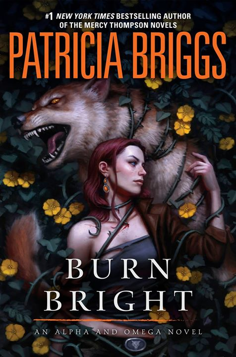Review: Burn Bright (Alpha & Omega #5) by Patricia Briggs