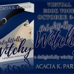 Guest Post: Acacia K. Parker (Delightfully Witchy) ~ Giveaway/Excerpt