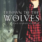 ARC Review: Thrown to the Wolves (Black Dog Universe) by Hailey Edwards
