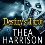 Audiobook Review: Destiny's Tarot (Elder Races #4.6 & 4.7) by Thea Harrison (Narrator: Sophie Eastlake)