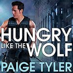 Audiobook Review: Hungry Like the Wolf (SWAT: Special Wolf Alpha Team #1) by Paige Tyler (Narrator: Abby Craden)