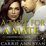Audiobook Review: A Taste for a Mate (Redwood Pack, #1) by Carrie Ann Ryan (Narrator: Gregory Salinas) (DNF)