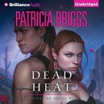 Audiobook Review: Dead Heat (Alpha & Omega #4) by Patricia Briggs (Narrator: Holter Graham)