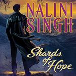 Review: Shards of Hope (Psy-Changeling #14) by Nalini Singh