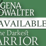 It's Release Day! The Darkest Warrior (Lords of the Underworld) by Gena Showalter ~ Excerpt