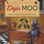 Review: Deja Moo (Perfectly Proper Paranormal Museum #3) by Kirsten Weiss