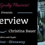 Interview: Christina Bauer (Shifters and Glyphs) ~ #Giveaway