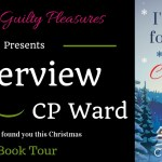 Interview: CP Ward (I'm glad I found you this Christmas) ~ #Giveaway #BookTour