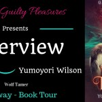 Interview: Yumoyori Wilson (Wolf Tamer) ~ #Giveaway #BookTour