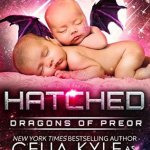 Review: Hatched (Dragons of Preor #6) by Celia Kyle as Erin Tate