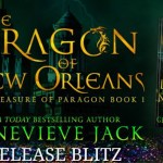 It's Release Day! The Dragon of New Orleans (The Treasure of Paragon) by Genevieve Jack