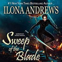 Audiobook Review: Sweep of the Blade (Innkeeper Chronicles #4) by Ilona Andrews (Narrator: Natalie Naudus)