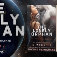 It's Release Day! The Lonely Orphan (Lost Planet) by K. Webster & Nicole Blanchard ~ #Giveaway #BookTour