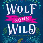 Release Day ARC Review: Wolf Gone Wild (Stay A Spell #1) by Juliette Cross