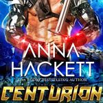 Review: Centurion (Galactic Gladiators; House of Rone #3) by Anna Hackett