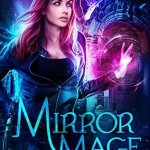 Review: Mirror Mage (Dragon's Gift: The Huntress #2) by Linsey Hall