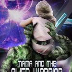 Review: Mama and the Alien Warrior (Treasured by the Alien #1) by Honey Phillips & Bex McLynn