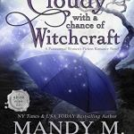 Review: Cloudy with a Chance of Witchcraft (Grimm Cove #1) by Mandy M. Roth