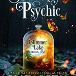 Review: Suddenly Psychic (Glimmer Lake #1) by Elizabeth Hunter