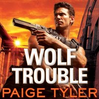 Audiobook Review: Wolf Trouble (SWAT: Special Wolf Alpha Team #2) by Paige Tyler (Narrator: Abby Craden)