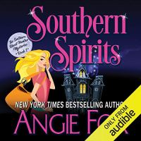 Audiobook Review: Southern Spirits (Southern Ghost Hunter Mysteries #1) by Angie Fox (Narrator: Tavia Gilbert)